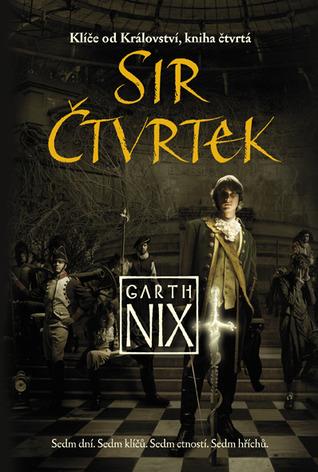 Sir Čtvrtek (Klíče od Království, #4) Garth Nix