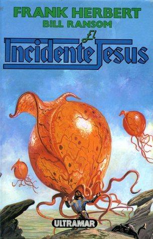 El Incidente Jesús (The Pandora Sequence, #1) Frank Herbert