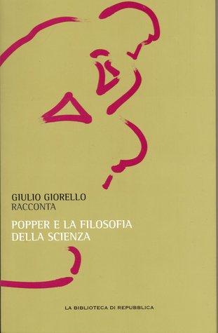 Popper e la filosofia della scienza  by  Giulio Giorello
