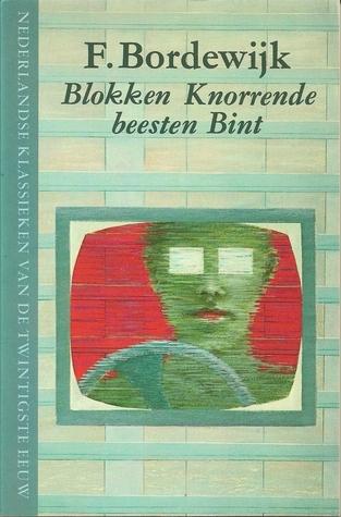Blokken, Knorrende Beesten, Bint  by  Ferdinand Bordewijk