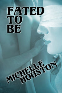 Fated to Be  by  Michelle Houston