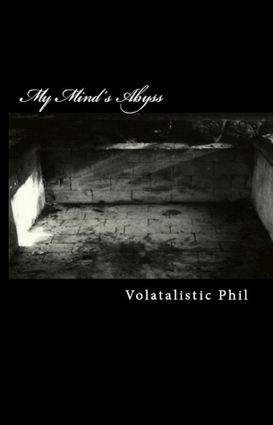 My Minds Abyss  by  Phil Volatile