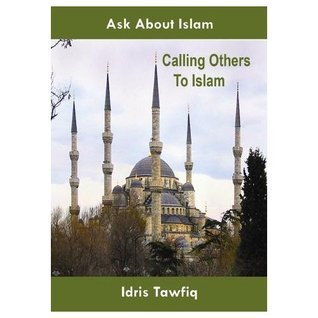 Calling Others to Islam Idris Tawfiq