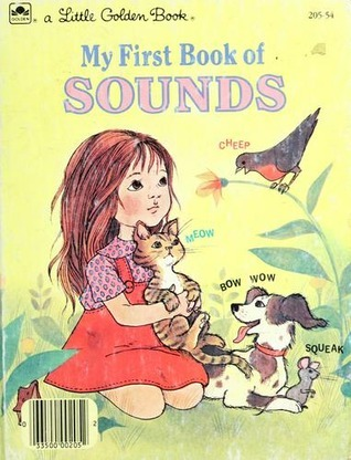 My First Book of Sounds (Little Golden Book)  by  Melanie Bellah