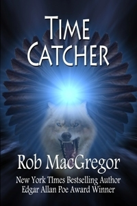Time Catcher  by  Rob MacGregor