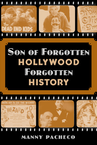 Son of Forgotten Hollywood Forgotten History  by  Manny Pacheco