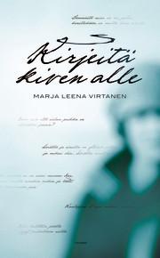 Kirjeitä kiven alle Marja Leena Virtanen