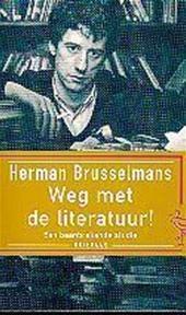 Weg met de literatuur! Herman Brusselmans