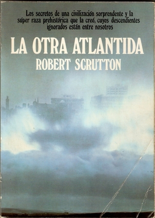 La otra Atlántida  by  Robert Scrutton