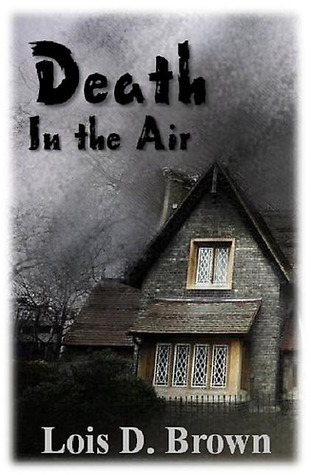 Death in the Air: A Treasure Hunters Short Story  by  Lois D. Brown