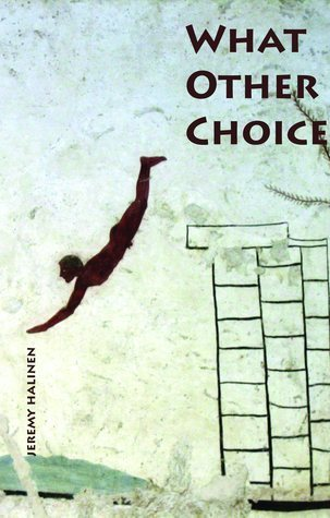 What Other Choice  by  Jeremy Halinen