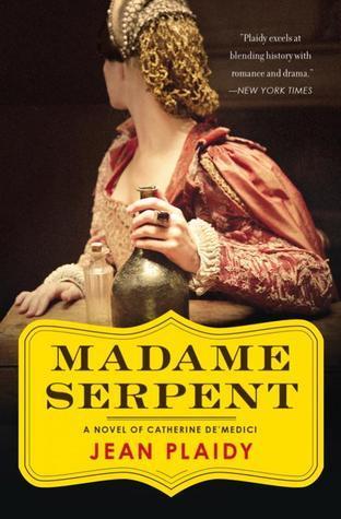 Madame Serpent: A Catherine de Medici Novel  by  Jean Plaidy
