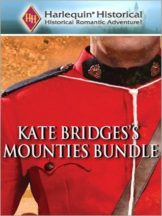 Kate Bridgess Mounties Bundle Kate Bridges