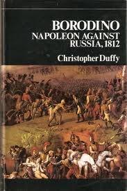 Borodino: Napoleon Against Russia, 1812  by  Christopher Duffy