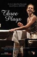 Three Plays: The Hindu Metroplus Award Winners, 2008-2010 Abhishek Majumdar
