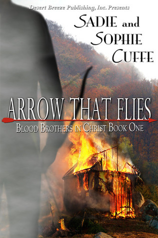 Blood Brothers in Christ Book One: Arrow that Flies  by  Sadie  Sophie Cuffe