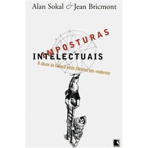 Imposturas Intelectuais: O abuso da Ciência pelos filósofos pós-modernos  by  Alan Sokal