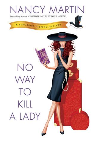 No Way to Kill a Lady (Blackbird Sisters Mystery, #8)  by  Nancy Martin