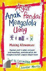 Agar Anak Pandai Mengelola Uang  by  Paul W. Lermitte