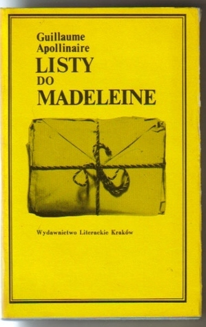 Listy do Madeleine Guillaume Apollinaire