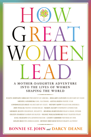 How Great Women Lead: A Mother-Daughter Adventure into the Lives of Women Shaping the World  by  Bonnie St. John