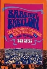 Barefoot in Babylon: The Creation of the Woodstock Music Festival, 1969  by  Bob Spitz
