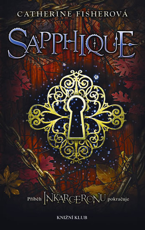 Sapphique (Inkarceron, #2)  by  Catherine Fisher