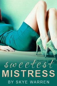 Sweetest Mistress (Fem Dom, #1)  by  Skye Warren