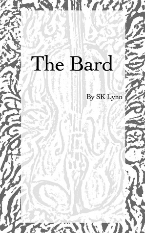 The Bard  by  SK Lynn