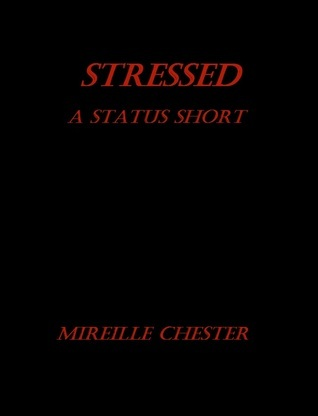 Stressed  by  Mireille Chester