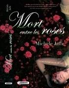 Mort entre les roses  by  Michele Jaffe