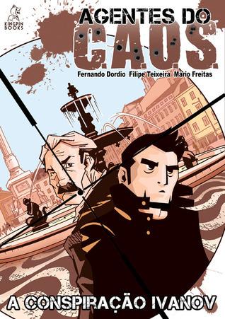 A Conspiração Ivanov (Agentes do C.A.O.S., #1)  by  Fernando Dordio