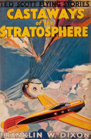 Castaways of the Stratosphere (Ted Scott Flying Stories, #18)  by  Franklin W. Dixon
