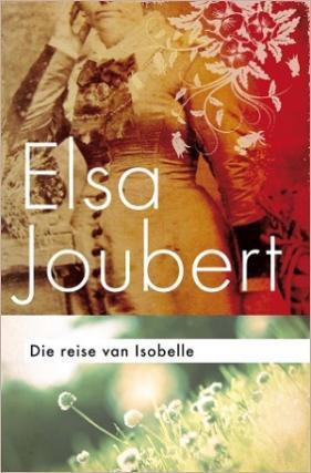 Die Reise Van Isobelle  by  Elsa Joubert