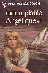 Indomptable Angelique - 1 (Angelique: Original version #4-1)  by  Anne Golon