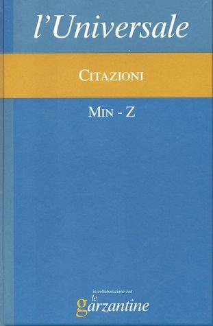 LUniversale - 16 Citazioni Vol. II - Min-Z  by  Le Garzantine