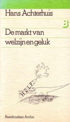 De markt van welzijn en geluk: een kritiek van de andragogie  by  Hans Achterhuis