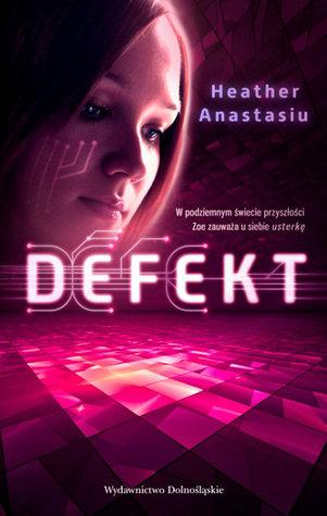 Defekt (Glitch, #1)  by  Heather Anastasiu