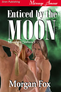 Enticed the Moon (Moonlight Shifters, #3) by Morgan Fox