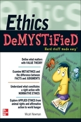 Ethics DeMYSTiFieD: Hard Stuff Made Easy  by  Micah Newman