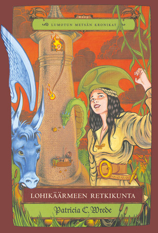 Lohikäärmeen retkikunta (Lumotun metsän kronikat, #3)  by  Patricia C. Wrede