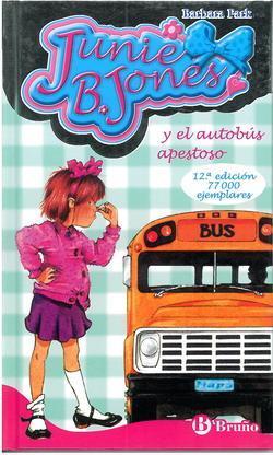 Junie B. Jones y el autobús apestoso (Junie B. Jones, #1) Barbara Park
