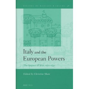 Italy and the European Powers: The Impact of War, 1500-1530  by  Christine Shaw