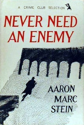 Never Need an Enemy  by  Aaron Marc Stein