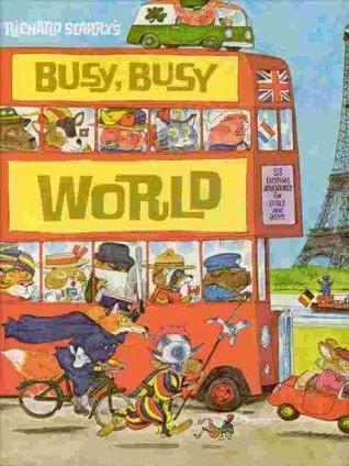 Its a Busy, Busy World  by  Richard Scarry