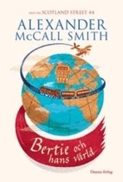 Bertie och hans värld (Scotland Street 44 #4)  by  Alexander McCall Smith