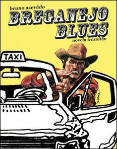 Breganejo Blues: novela trezoitão  by  Bruno Azevêdo