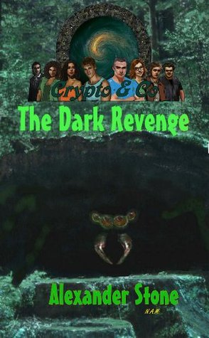 The Dark Revenge (Crypto and Co., #2)  by  Alexander Stone