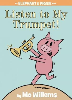 Listen to My Trumpet! Mo Willems