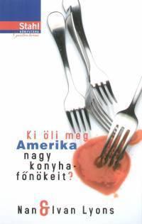 Ki öli meg Amerika nagy konyhafőnökeit? (Someone is Killing, #2)  by  Nan Lyons